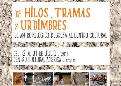 """Museo Antropológico: Muestra """"De Hilos, Tramas y Urdimbres"""""""